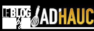Le blog by AD'HAUC – Astuces cuisine, recettes, tests matériel de cuisine, etc